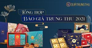 Tong-Hop-Bao-Gia-Banh-Trung-Thu-2021
